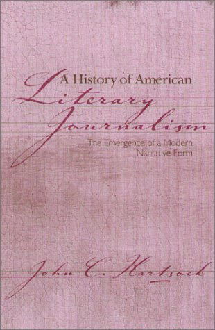 A History Of American Literary Journalism