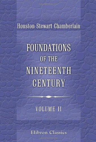 Foundations of the Nineteenth Century: With an introduction by Lord Redesdale. Volume 2