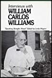 img - for Interviews With William Carlos Williams: Speaking Straight Ahead book / textbook / text book