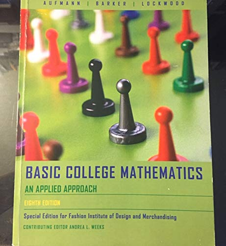 Basic College Mathematics An Applied Approach Special Edition For Fashion Institute Of Design And Merchandising Richard N Aufmann Vernon C Barker Joanne S Lockwood Andrea L Weeks 9780618653911 Amazon Com Books