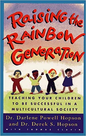 Raising the Rainbow Generation: Teaching Your Children to Be Successful in a Multicultural Society