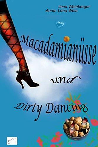 Macadamianüsse und Dirty Dancing