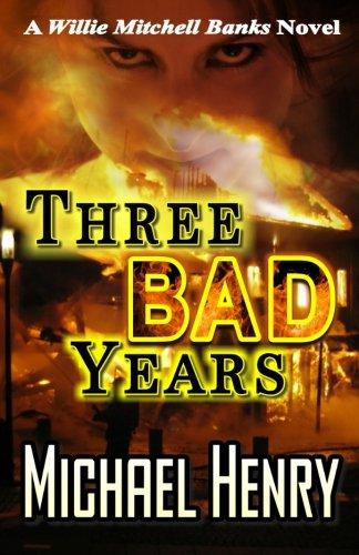 Three Bad Years: A Willie Mitchell Banks Novel PDF ePub book