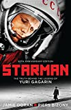 Starman: The Truth Behind the Legend of Yuri Gagarin (50th Anniversary Edition)