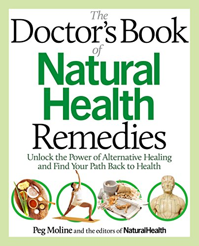 (The Doctor's Book of Natural Health Remedies: Unlock the Power of Alternative Healing and Find Your Path Back to)