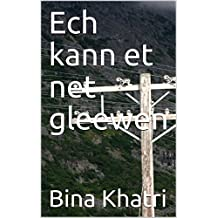 Ech kann et net gleewen (Luxembourgish Edition)