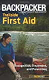 Backpacker Magazine's Trailside First Aid, Clyde Soles and Molly Absolon, 0762756535