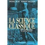 LA SCIENCE CLASSIQUE 16-18ÈME SIÈC.DICT.CRITIQUE