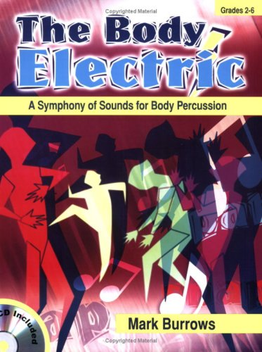 The Body Electric: A Symphoney of Sounds for Body Percussion (Grades 2-6, CD Included) pdf epub