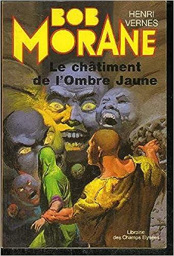 Amazon.fr - Le Châtiment de l'Ombre jaune (Bob Morane) - VERNES Henri -  Livres