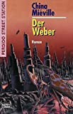 Der Weber: Perdido Street Station, Bd. 2