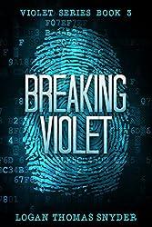 Breaking Violet: A Violet Story (Violet Series Book 3)