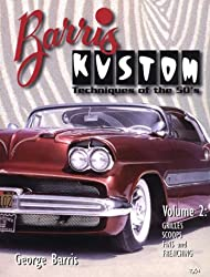 Grilles, Scoops, Fins, and Frenching (Barris Kustom Techniques of the 50's)