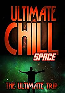 Ultimate Chill: Space
