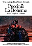 The Metropolitan Opera Presents: Puccini's La Boheme: Libretto, Background, and Photos