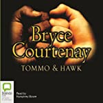 Tommo and Hawk : The Australian Trilogy, Book 2 | Bryce Courtenay