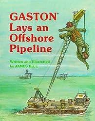 Gaston® Lays an Offshore Pipeline (Gaston® Series)