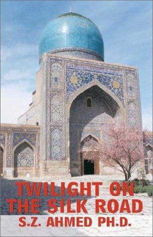Download Twilight on the Silk Road pdf epub