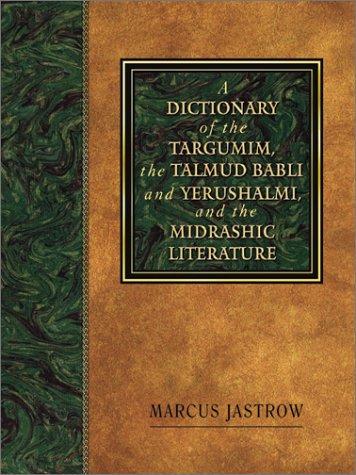 Dictionary of the Targumim, the Talmud Babli and Yerushalmi