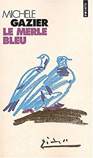 Le merle bleu, Gazier, Michèle