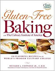 Gluten-Free Baking with The Culinary Institute of America: 150 Flavorful Recipes from the World's Premier Culinary College