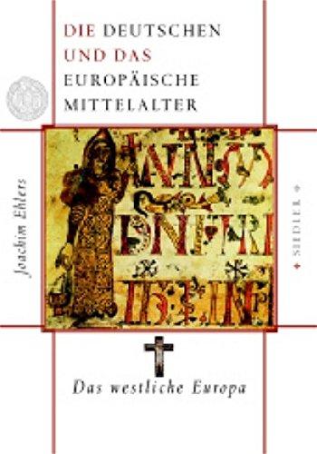 Die Deutschen und das europäische Mittelalter 1/4.: Die Deutschen und das europäische Mittelalter: Das westliche Europa