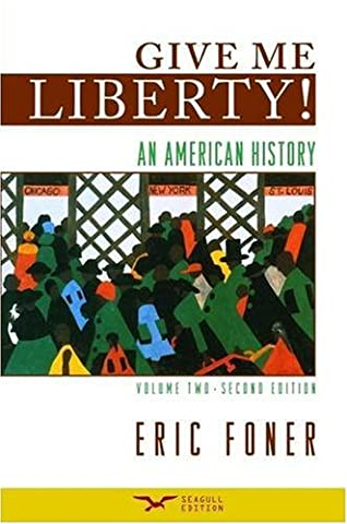 Give Me Liberty! An American History, Volume 2: From 1865, Second Edition (Give Me Liberty Vol 2)