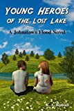 img - for Young Heroes of the Lost Lake: A Johnstown Flood Novel book / textbook / text book