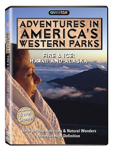 Adventures in America's Western Parks: Fire & Ice: Hawaii and Alaska - Adventures in America's
