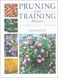 Pruning and Training Plants, David Joyce and Christopher Brickell, 1552975347