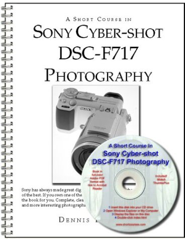 A Short Course in Sony Cyber-shot DSC-F717 Photography book/eBook