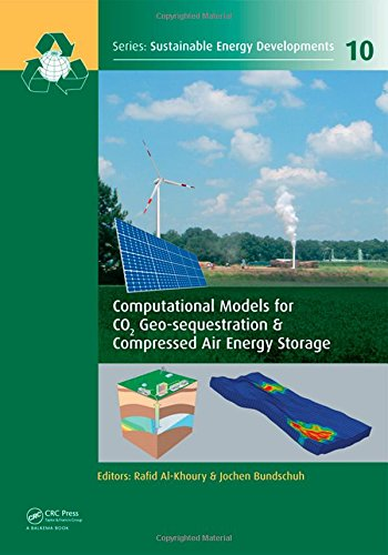 Computational Models for CO2 Geo-sequestration & Compressed Air Energy Storage (Sustainable Energy Developments)