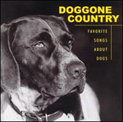 Doggone Country Favorite Songs About Dogs by Cmh Records