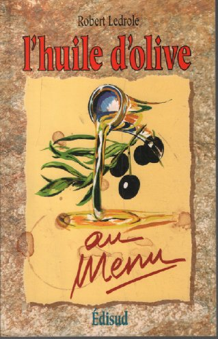 Huile Olive (L'huile d'olive au menu)