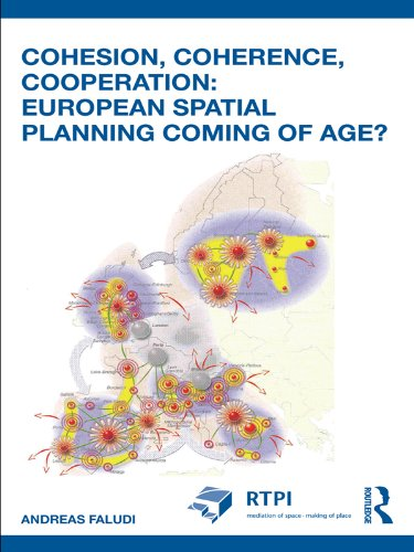 (Cohesion, Coherence, Cooperation: European Spatial Planning Coming of Age? (RTPI Library Series))