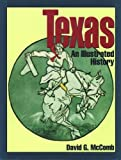 Texas: An Illustrated History by David G. McComb front cover