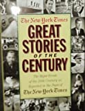 The New York Times : Great Stories of the Century, New York Times Staff, 1578660661