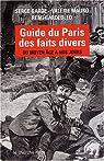 Guide du Paris des faits divers : Du Moyen Ageà nos jours par Gardebled