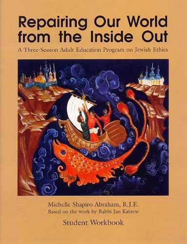 Repairing Our World from the Inside Out: A Three-Session Adult Education Program on Jewish Ethics