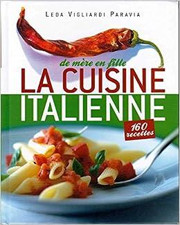 Amazon Fr La Cuisine Italienne De Mere En Fille Leda Vigliardi