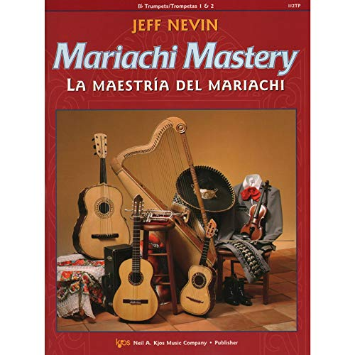 Nevin - Mariachi Mastery, Trumpet. Edited by Sanchez. With - Music Trumpet Mariachi