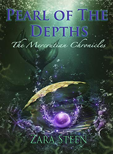 Pearl of the Depths (The Mercrutian Chronicles Book 4) (Zara Steen)
