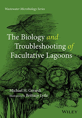 The Biology and Troubleshooting of Facultative Lagoons (Wastewater Microbiology)