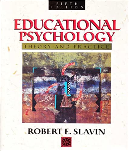 Educational psychology theory and practice robert e slavin educational psychology theory and practice 5th edition fandeluxe Images