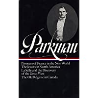 Francis Parkman: France and England North America: 001
