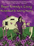 Pagan Kennedys Living, Pagan Kennedy, 0312156219