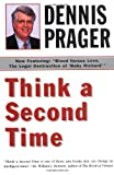 Think a Second Time, Dennis Prager, 006098709X