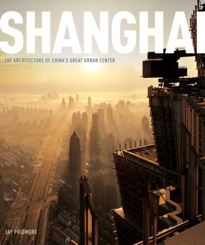 Shanghai: The Architecture of China