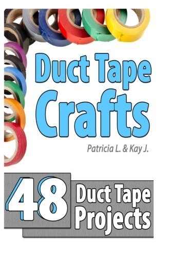 Read Online Duct Tape Crafts: 48 Duct Tape Projects ebook
