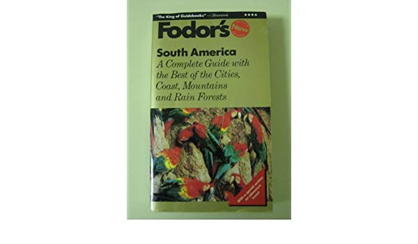 South America: The Best of the Cities, Coast, Mountains and ...